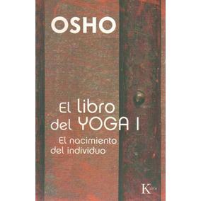 El Libro Del Yoga I. El Nacimiento Del Individuo - Osho