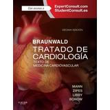 Braunwald - Tratado De Cardiología - 10° Edición - 2 Tomos