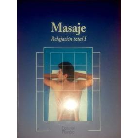 Libro De Coleccion Masaje Relajacion Total Tomo 1 Subasta