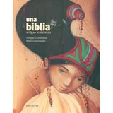 Biblia Una Antiguo Testamento De Lechermeier Philippe Dautr