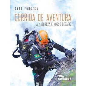 Corrida De Aventura - A Natureza E Nosso Desafio 503e4b88c28c3