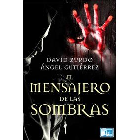 El Mensajero De Las Sombras David Zurdo & Ángel Gutiérrez