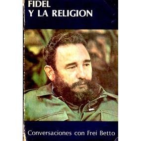 Fidel Y La Religión / Conversaciones Con Frei Betto
