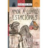 Libro : Amor A Cuatro Estaciones: El Diario De Una Ilusio...