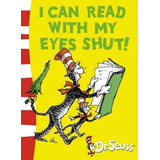 I Can Read With My Eyes Shut - Dr Seuss (ingles)