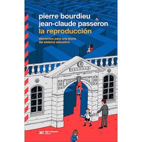 La Reproduccion-pierre Bourdieu/jean-claude Passeron