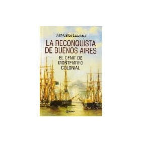 La Reconquista De Buenos Aires - Luzuriaga, Juan Carlos
