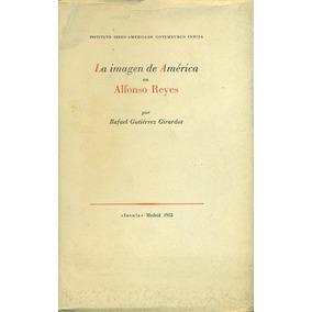 La Imagen De América En Alfonso Reyes - Gutiérrez Giradot