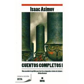 Cuentos Completos I - Asimov, Isaac