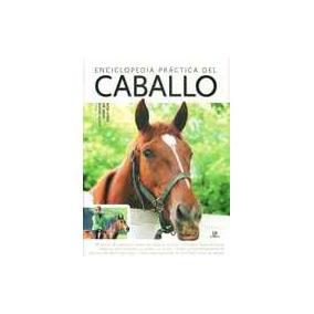 Enciclopedia Practica Del Caballo - Draper, Judith