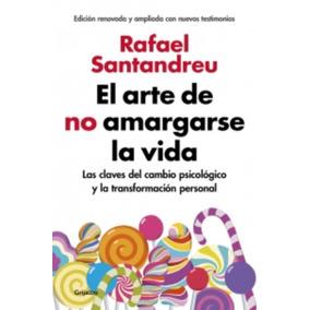 El Arte De No Amargarse La Vida (edicion Ampliada) - Sant...