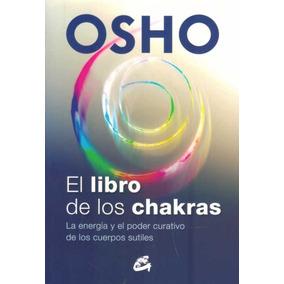 Osho El Libro De Los Chakras - Ediciones Gaia