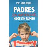 ** Padres Sin Autoridad, Hijos Sin Rumbo - Fanny Berger