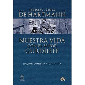 Nuestra Vida Con El Señor Gurdjieff De Hartmann, Olga