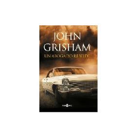 Un Abogado Rebelde - Grisham, John