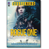 Dossiê Nerd Rogue One Vol 2 Uma História Star Wars De Editor