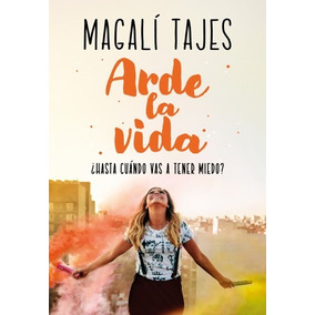 Magali Tajes - Arde La Vida (original)