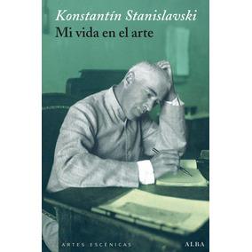 Mi Vida En El Arte - Konstantín Stanislavski