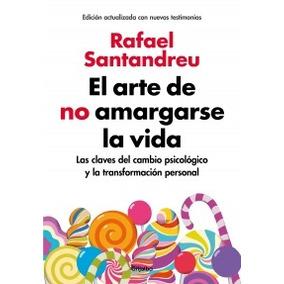 Arte De No Amargarse La Vida Ed Ampliad De Santandreu Rafael