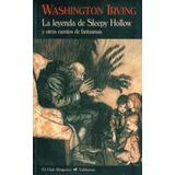 La Leyenda De Sleepy Hollow Y Otros Cuentos Irving Valdemar