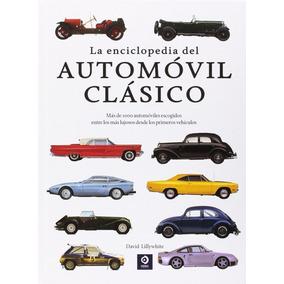 La Enciclopedia Del Automóvil Clásico - David Lillywhite