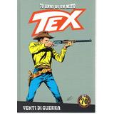 Tex 70 Anni Di Un Mito 16 La Gazzetta - Bonellihq Cx437 E18