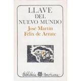 Felix De Arrate - Llave Del Nuevo Mundo (tapa Dura) Usado