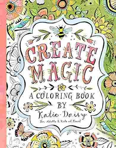 Libro Create Magic: A Coloring Book By Katie Daisy For Adult ...