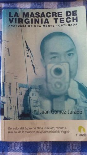 La Masacre De Virginia Tech - Juan Gomez Jurado - El Andén - $ 250,00