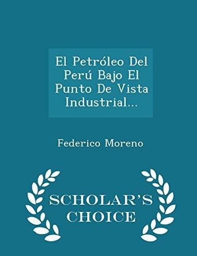 El Petroleo Del Peru Bajo El Punto De Vista Industrial