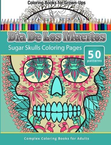 Libro Dia De Los Muertos Adult Coloring Book: 50 Patterns - $ 550.00 ...
