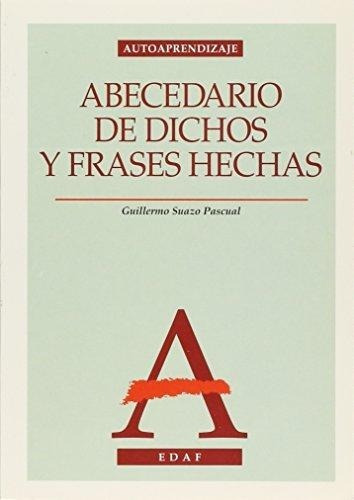 abecedario de dichos y frases hechas *edaf* de suazo pascual