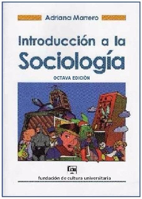 libro introduccion a la sociologia de adriana marrero