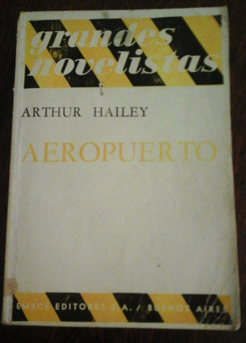 aeropuerto - arthur hailey. ed. emecé
