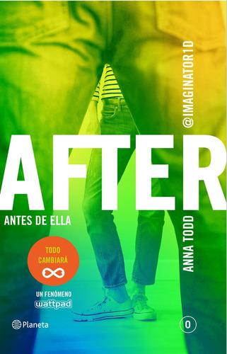 after 0 antes de ella / anna todd (envíos)