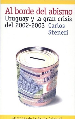 al borde del abismo. uruguay y la gran crisis del 2002-2003