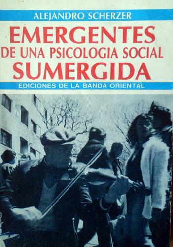 alejandro scherzer emergentes psicologia social sumergida