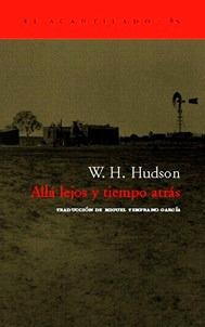 allá lejos y tiempo atrás - w.h. hudson