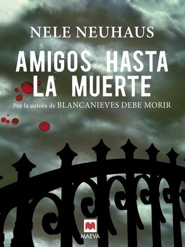 amigos hasta la muerte - nele neuhaus