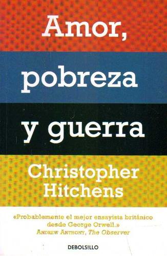 amor, pobreza y guerra - christopher hitchens