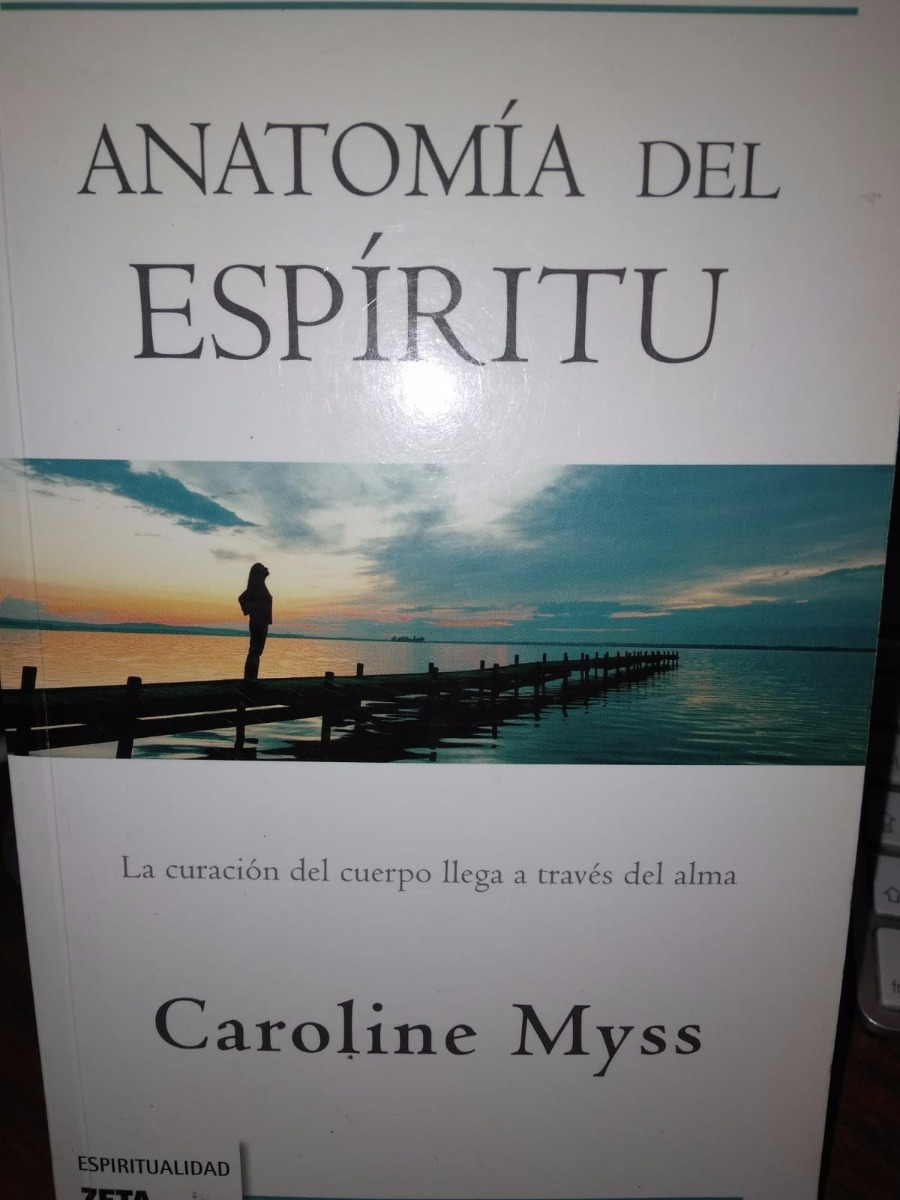 Anatomia Del Espiritu - Caroline Myss - $ 240,00 en Mercado Libre