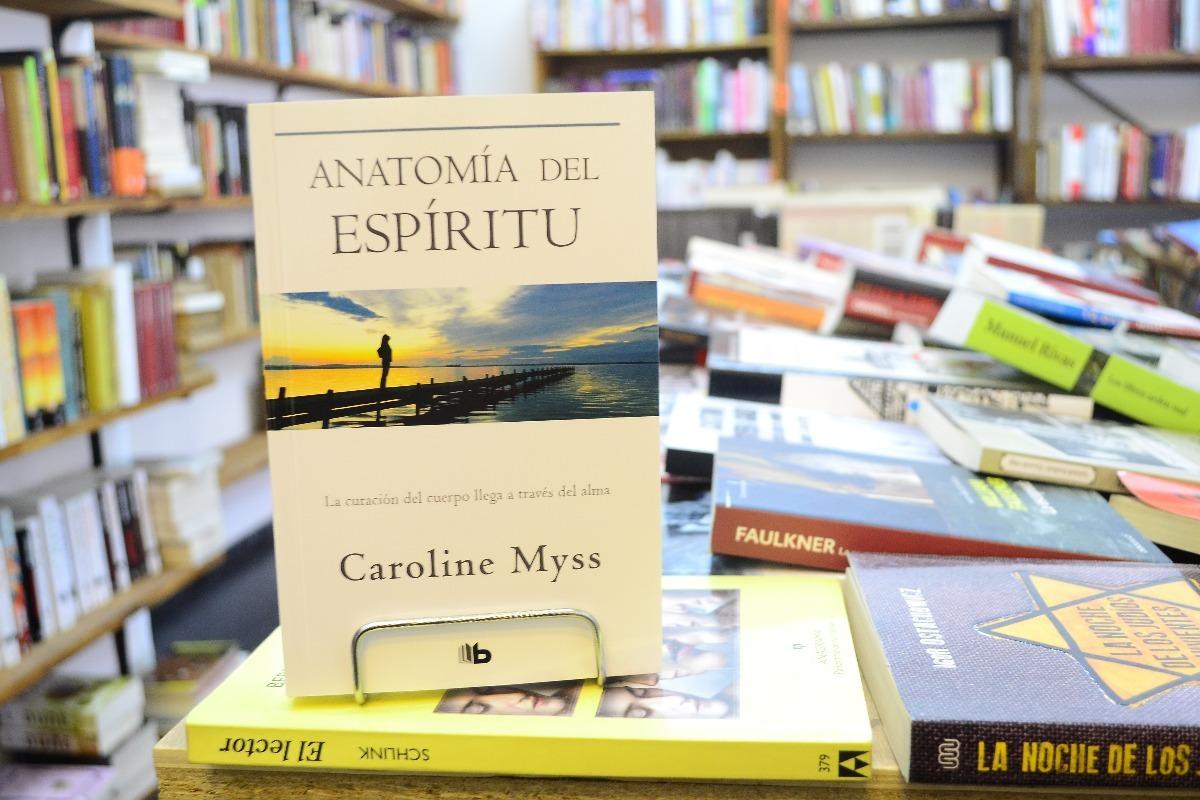 Anatomía Del Espíritu. Caroline Myss. - $ 350,00 en Mercado Libre