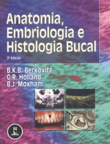 Anatomia Embriologia E Histologia Bucal De B. K. B. Berkovit ...