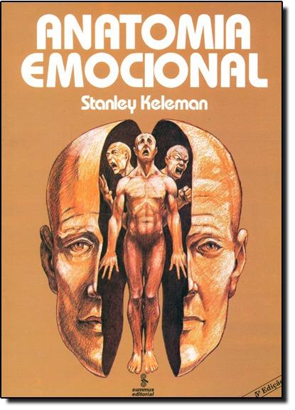 Anatomia Emocional De Stanley Keleman Summus - Grupo Summus ...