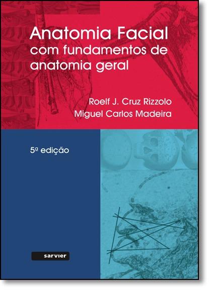 Anatomia Facial Com Fundamentos De Anatomia Geral De Roelf J ...