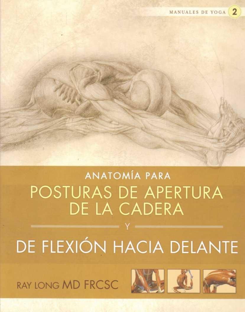 Anatomia Para Posturas De Apertura De La Cadera Y De Flexion ...