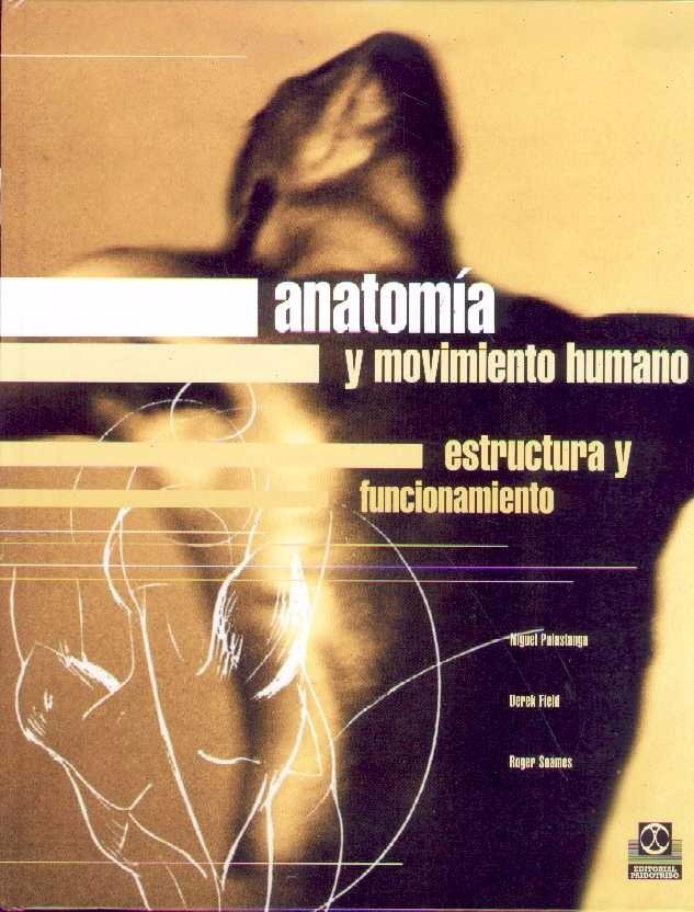 Anatomia Y Movimiento Humano Estructura Y Funcionamiento - $ 2.390 ...