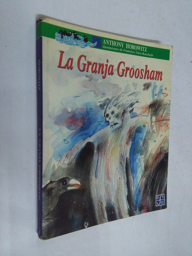 anthony horowitz  la granja groosham - novela juvenil