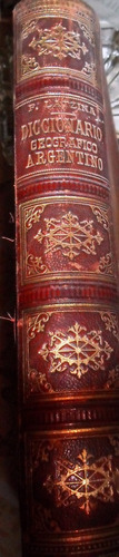 antiguo diccionario geografico argentino f. latzina.1893