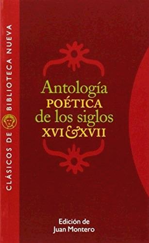 antologia poetica de los siglos xvi y xvii  de montero juan